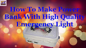 easy power emergency light how to makepower bank at home youtube