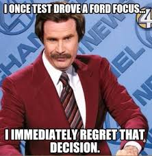Ford Focus Meme - meme creator i once test drove a ford focus i immediately