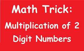 Multiplication By Two Digits Worksheets Shocking Math Trick Multiplication Of 2 Digit Numbers Youtube