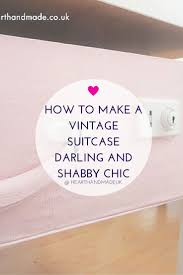 how to make a vintage suitcase darling and shabby chic decor advisor