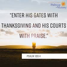 enter his gates with thanksgiving and his courts with praise psalm