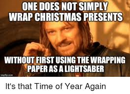 Christmas Present Meme - one does not simply wrap christmas presents without fistusinghe