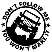 jeep decals amazon com dont follow me you wont make it jeep decal sticker h