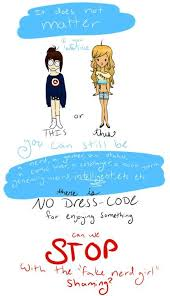 Fake Nerd Girl Meme - there is no dress code stop it with with fake nerd girl shaming