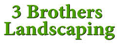 Three Brothers Landscaping by 3 Brothers Landscaping U2013 Making Your Property Our Priority