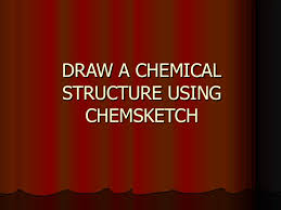 draw a chemical structure using chemsketch