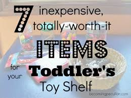 7 cheap and awesome items to add to your toddler s shelf