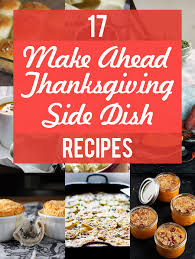 Great Thanksgiving Side Dishes 17 Make Ahead Thanksgiving Side Dishes Blog Noshon It