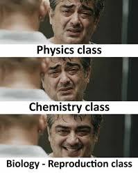 Biology Meme - physics class chemistry class biology reproduction class meme