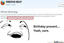 Birthday Gift Meme - private browsing for birthday present by charles meme center