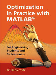 optimization in practice with matlab for engineering students and