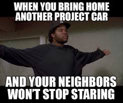 Project Car Memes - i ve heard this before lol except it was we can spend time together