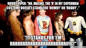 Roddy Piper Meme - rowdy memes image memes at relatably com