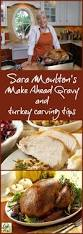 thanksgiving dinner help sara moulton u0027s make ahead gravy and turkey carving tips