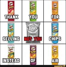 Pringles Meme - dopl3r com memes thank you for selling chips instead of air