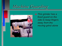 Bench Grinder Guard Requirements Machine Guarding Four Types Of Guards Citations Fixed Interlocked