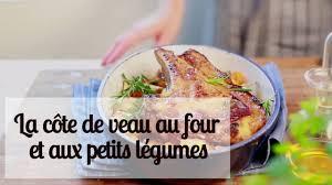 cuisiner une cote de veau recette facile la côte de veau au four et aux petits légumes