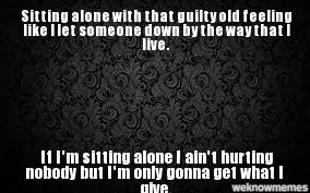 Feeling Lonely Memes - search a meme sitting alone with that guilty old feeling like i