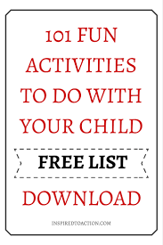 Things To Do With Your Family On The 101 Activities To Do With Your Child Inspired To