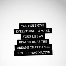 Everything To About Quote 206 You Must Give Everything To Make Your As