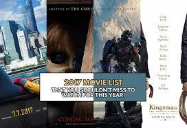 2017 movie list that you shouldn u0027t miss to watch for this year