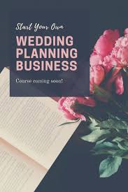 wedding planning business stunning how to start your wedding planning business starting up