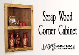 how to build an corner cabinet corner cabinets and corner shelves free woodworking plan