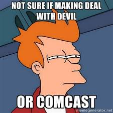 Comcast Meme - not sure if making deal with devil or comcast futurama fry mis