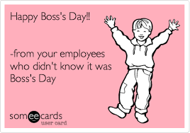 Happy Boss S Day Meme - happy boss s day from your employees who didn t know it was