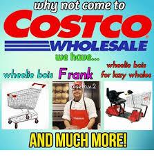 Costco Meme - why not come to costco awholesale we have wheehe bo wheelie bois