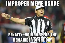 No Meme Generator - improper meme usage penalty no memes for the remainder of the day