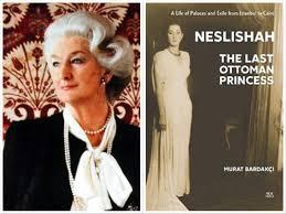 The Last Ottoman Neslishah The Last Ottoman Princess By Murat Bardakçı Fethiye