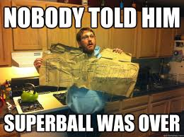 Phish Memes - nobody told him superball was over me phish quickmeme
