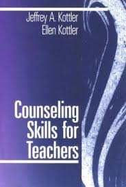 Counseling Skills For Teachers Counseling Skills For Teachers Book By Jeffrey A Kottler
