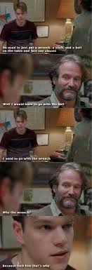 Good Will Hunting Meme - just one of my favorite scenes from good will hunting imgur