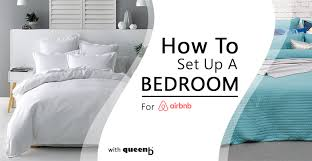How To Set A Bed How To Set Up A Bedroom For Airbnb At Queenb