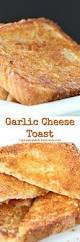 best 25 cheese toast ideas on pinterest toast grilled sandwich
