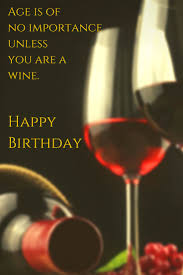 wine birthday meme best birthday wishes images pinterest from quotes age importance