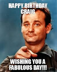 Craig Meme - meme maker happy birthday craig wishing you a fabulous day