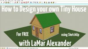 how to design tiny houses in sketchup lesson 1
