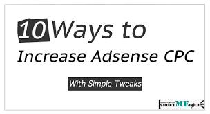 adsense cpc skyrocket adsense earning 10 ways to increase adsense cpc with