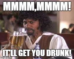Mmmm Meme - samuel jackson beer it ll get you drunk imgflip