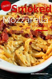 pasta dishes smoked mozzarella pasta bake with chicken u0026 bacon