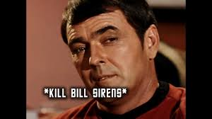 Kill Bill Meme - trek shorts scotty kill bill sirens youtube