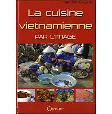 livre cuisine vietnamienne la cuisine vietnamienne par l image relié hoang liên nguyen