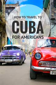 how to travel to cuba a guide for americans u2022 expert vagabond
