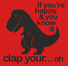 t rex happy and you it if you re happy t rex lovemeprint