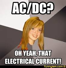 Acdc Meme - ac dc oh yeah that electrical current meme factory funnyism