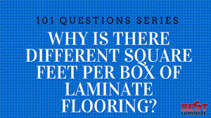 why is there different square per box of laminate flooring
