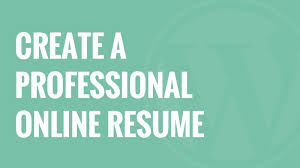 how to write an online resume how to create a professional online resume in wordpress youtube
